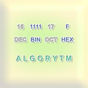Systemy liczbowe – Część 2. Algorytm zamiany liczb między systemami
